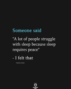 "Someone said ""A lot of people struggle with sleep because sleep requires peace"""