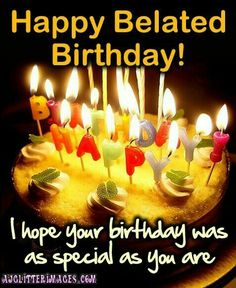 Happy Belated Birthday Wishes Belated Happy Birthday Wishes, Birthday Wishes For Brother, Birthday Wishes And Images, Birthday Blessings, Birthday Wishes Quotes, Happy Birthday Pictures, Happy Birthday Fun, Happy Birthday Messages, Birthday Images