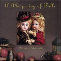 Whispering of Dolls by: Florence Theriault