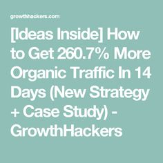 [Ideas Inside] How to Get More Organic Traffic In 14 Days (New Strategy + Case Study) - GrowthHackers Case Study, New Day, How To Get, Organic, News, Brand New Day