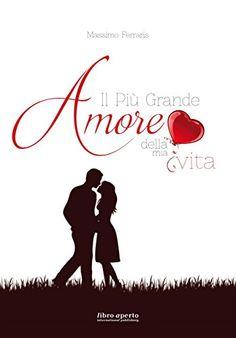 Il più grande amore della mia vita di Massimo Ferraris http://www.amazon.it/dp/B00UF1VHL0/ref=cm_sw_r_pi_dp_gH0Owb1TVVRAA