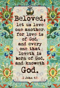 Everyone that loveth is of God- that's just beautiful Bible Verses Kjv, King James Bible Verses, Bible Verses About Love, Prayer Verses, Quotes About God, Inspirational Bible Quotes, Biblical Quotes, Spiritual Quotes, Uplifting Scripture