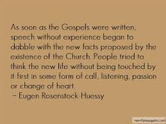 rosenstock huessy - Google Search Change Of Heart, New Life, Proposal, Passion, Facts, Writing, Google Search, Being A Writer