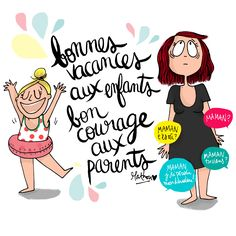 Kids, have a nice summer holiday! Parents, good luck to you! - Illustration by Mathou d'humeur Super Mum, French Classroom, French Quotes, Holiday Fun, Jokes, Parenting, Funny, Bon Courage, Crayons