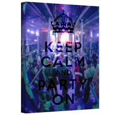 'Keep Calm and Party On' by Art D. Signer Graphic Art Gallery-Wrapped on Canvas
