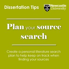 Plan your source search Create a personal literature search plan to help keep on track when finding your sources