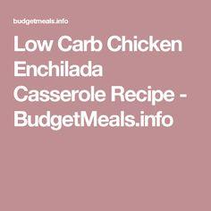 Low Carb Chicken Enchilada Casserole Recipe - BudgetMeals.info