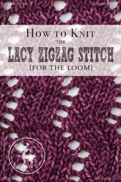 Today is Day 13 of our 31 Days of Knitting Challenge.This is easily one of my favorite stitches of this series, it's so gosh dang cute. It would be gorgeous as a scarf! It's called the Lacy Zig Zag Stitch. HOW TO KNIT THE LACY ZIG ZAGSTITCH{FOR THE LOOM} MATERIALS USED IN THE VIDEO: Knitting …