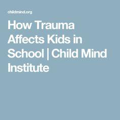 How Trauma Affects Kids in School | Child Mind Institute