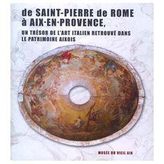De Saint-Pierre de Rome à Aix-en-Provence. Un trésor de l'art italien retrouvé dans le patrimoine ai