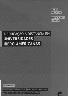 A educação a distância em universidades ibero-americanas / Gladis Falavigna, Bento Duarte da Silva ; colaboradores, María Dolores Fernández Tilve, María del Mar Sanjuán Roca, Quintín Álvarez Núñez, Raquel Mariño Fernández