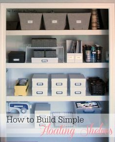 How to Build Floating Shelves - These are SO easy to build and cost less than $70 to build the whole thing! Plus, tips on where to find super cheap storage boxes. This is the craft closet in our home office! A little home decor makeover/remodel-An Exercise In Frugality