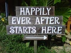 Happily Every After Starts Here Sign. For Wedding or heck, why not in my own yard and get going on happily ever after...20 years later.
