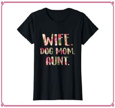 Check this Womens Wife Dog Mom Aunt – Funny Dog Lovers Flower Mother's Day-Teehay . Hight quality products with perfect design is available in a spectrum of colors and sizes, and many different types of shirts! Christmas Gifts For Women, Gifts For Family, Christmas Holiday, Xmas, Horror Movies Funny, Introvert Humor, Fan Shirts, Black Friday Shopping, Gift Quotes