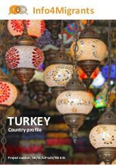 Country profile - Turkey. Information about Turkey. The dos and the dont's, business etiquette, general information about the country. The document was created for the project Info4migrants. Project number UK/13/LLP-LdV/TOI-615