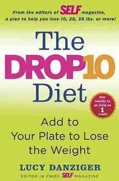 The Drop 10 Diet: Add to Your Plate to Lose the Weight Hardcover – Mar 20 2012