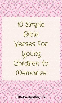 Here Are 10 Simple Bible Verses For Young Children To Memorize It Never Too Early Help Your Learn The Word