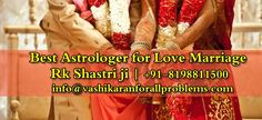 If you are facing problem in your love Marriage ? Contact our Best Astrologer for Love Marriage Rk Shastri ji  Contact us ☎ +91-8198811500 or info@vashikaranforallproblems.com  #BestAstrologerforLoveMarriage, #BestAstrologerforLoveMarriageInIndia