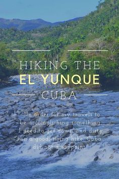 Of the many amazing hiking trails throughout Cuba, one which stands out is the El Yunque.