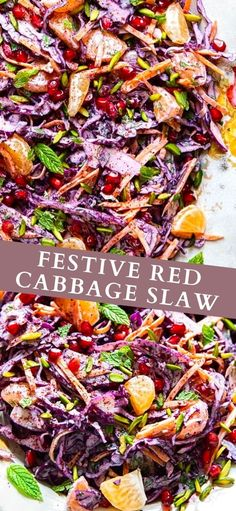 This festive red cabbage slaw studded with pomegranate seeds, mandarin oranges and pistachios is a delicious and welcome addition to any table!