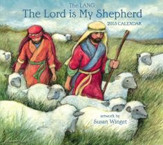 The Lord Is My Shepherd Calendar by Susan Winget. $15.95. Publication: July 9, 2012. Publisher: Perfect Timing, Inc.; Wal edition (July 9, 2012)