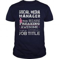 Awesome Social Media Manager Shirt T-Shirts, Hoodies (19$ ==► Order Here!)