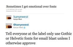 A few of the legendary tweets bestowed upon us by Kanye West. He really needs to stop erasing his feed...