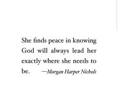 She finds peace in knowing God (Morgan Harper Nichols) Bible Verses Quotes, Jesus Quotes, Faith Quotes, Me Quotes, Scriptures, Trusting God Quotes, Gods Timing Quotes, Catholic Bible Verses, Gods Grace Quotes
