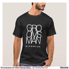 Shop Groomsman in white typography, wedding T-Shirt created by TeeshaDerrick. Bridal Party Shirts, Team Bride, Tshirt Colors, Groomsmen, Fitness Models, Typography, Casual, Mens Tops, T Shirt