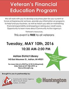 "Community Action Agency will partner with Huntington Bank to help local veterans. On May 10th, by hosting a ""Veteran's Financial Education Program"" from 10AM-3PM at the Adrian District Library at 143 East Maumee St in Adrian."