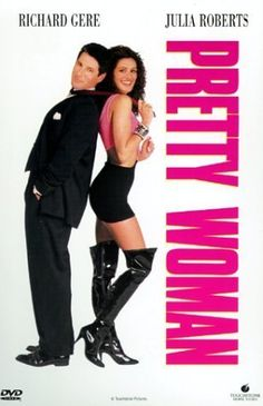 Pretty Woman  I've watched this movie over and over at least 20 times!!! I have 2 copies