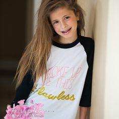 Woke Up Like This. Kids Fashion, Fashion Show, Girly Girls, Raglan Shirts, My Girl, T Shirts For Women, Couture, Baby, Tops