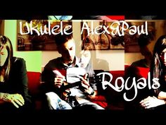 Royals - Cover - Ukulele Alex&Paul - YouTube
