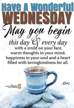 Wednesday Morning Images, Wednesday Morning Greetings, Happy Wednesday Pictures, Wednesday Coffee, Happy Wednesday Quotes, Good Morning Wednesday, Wednesday Humor, Wednesday Motivation, Morning Greetings Quotes