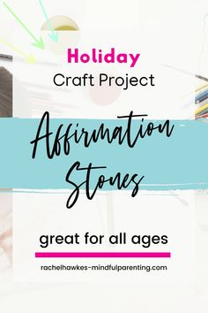 A great holiday crafting project for all the family. Learn how to make your own affirmation stones. From collecting your stones to decorating, there are tips here for all ages and it is such a super simple kids crafting idea. You can even grab the FREE affirmations to use to decorate your affirmation stone.