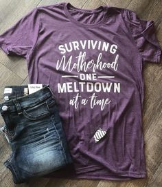 Surviving motherhood one meltdown at a time funny mom life tee - Funny Mom Shirts - Ideas of Funny Mom Shirts - Mom T-Shirt: Surviving Motherhood One Meltdown At A Time Homestead Survival, Survival Gear, Survival Shelter, Survival Equipment, Wilderness Survival, Outdoor Survival, Survival Guide, Funny Kids Shirts, Boy Mom Shirts