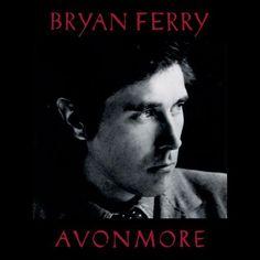 Avonmore – Bryan Ferry