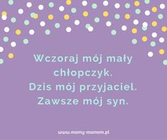 Syn, synek, synuś - najlepsze cytaty o synach - Mamy-mamom.pl Motto, Good Things, Books, Text Posts, Libros, Book, Book Illustrations, Mottos, Libri