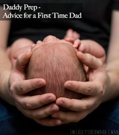 Daddy Prep Advice for a First Time Dad Dad Advice, New Parent Advice, Bad Father, First Time Dad, New Daddy, Gentle Parenting, Peaceful Parenting, First Baby, Sons