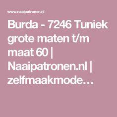 Burda - 7246 Tuniek grote maten t/m maat 60 | Naaipatronen.nl | zelfmaakmode…