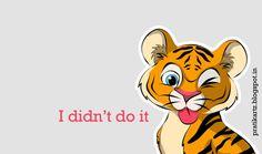 I didn't do it - Tigress