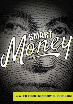 Smart Money 4-Week Youth Ministry Curriculum