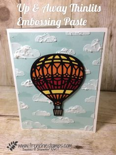 Up & Away Thinlits, Embossing Paste, Stampin'Up! Frenchie Stamps,