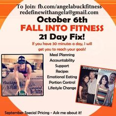 FALL INTO FITNESS 21-DAY FIX! September Special Pricing (Ask Me About It!) If you're interested in redefining your life to become healthier, email me at redefinewithangela@gmail.com. I would love to help you! #redefine #redefinewithangela #redefined #summer #health #healthy #nutrition #cleaneating #fatburning #cardio #hearthealth #fitness #exercise #workout #noexcuses #beachbody #weightloss #fitspiration #motivation #inspiration www.redefinewithangela.com www.facebook.com/angelabuckfitness