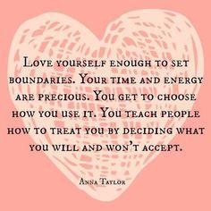 Love yourself enough to set boundaries.