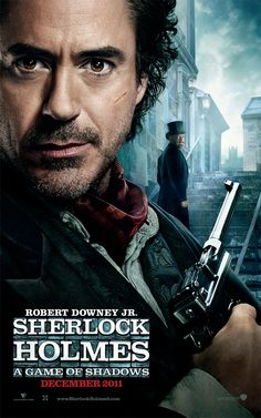 Sherlock Holmes - A Game of Shadows! I can't wait for this!! December 16th!