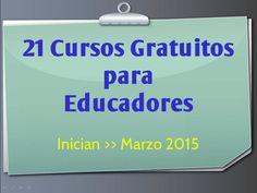 21 #Cursos #Gratuitos para #Educadores que inician en Marzo.