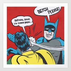 Batman, Bane is gonna break. Bitch please - Batman slapping Robin meme Batman Slapping Robin, Batman Robin, Funny Batman Memes, Funny Memes, Avengers Movies, Funny As Hell, Comics Universe, Bane