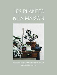 Les plantes & la maison | rouergue