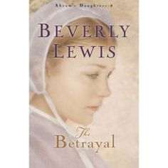 The Betrayal of Abram's Daughters Series by Beverly Lewis Paperback) Good Books, Books To Read, My Books, Reading Books, Beverly Lewis, Amish Books, Recorded Books, Book Authors, Fiction Books
